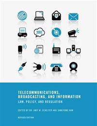 Telecommunications, Broadcasting, and Information: Law, Policy, and Regulation (Revised Edition)