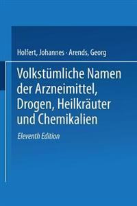 Volkstumliche Namen Der Arzneimittel, Drogen, Heilkrauter Und Chemikalien