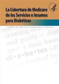 La Cobertura de Medicare de Los Servicios E Insumos Para Diabeticos