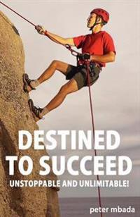 Destined to Succeed