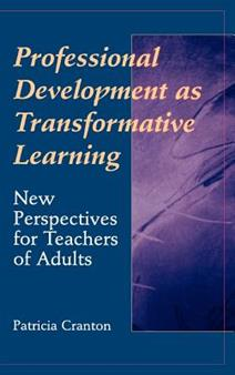 Professional Development As Transformative Learning