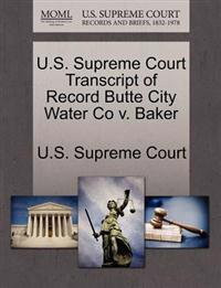 U.S. Supreme Court Transcript of Record Butte City Water Co V. Baker