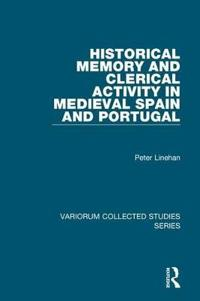 Historical Memory and Clerical Activity in Medieval Spain and Portugal