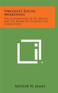 Virginia's Social Awakening: The Contribution of Dr. Mastin and the Board of Charities and Corrections