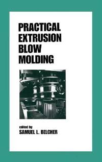 Practical Extrusion Blow Molding