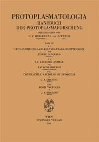 Le Vacuome De La Cellule Végétale: Morphologie. Le Vacuome Animal. Contractile Vacuoles of Protozoa. Food Vacuoles
