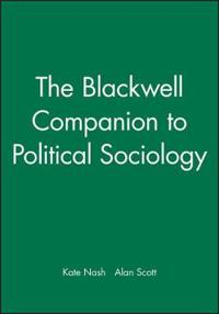 The Blackwell Companion to Political Sociology