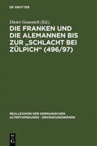 """Die Franken Und Die Alemannen Bis Zur """"schlacht Bei Z lpich"""" (496/97)"""