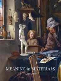 Netherlands Yearbook for History of Art / Nederlands Kunsthistorisch Jaarboek 62 (2012): Meaning in Materials: Netherlandish Art, 1400-1800
