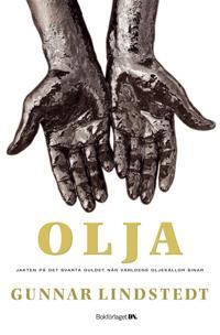 Olja : Jakten på det svarta guldet när oljekällorna sinar
