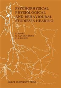 Psychophysical, Physiological and Behavioural Studies in Hearing
