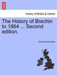 The History of Brechin to 1864 ... Second Edition.