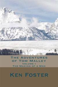 The Adventures of Tom Malley: The Making of a Man