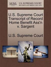 U.S. Supreme Court Transcript of Record Home Benefit Ass'n V. Sargent