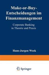 Make-or-Buy-Entscheidungen im Finanzmanagement