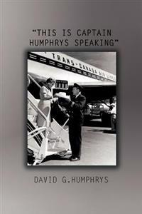 This Is Captain Humphrys Speaking