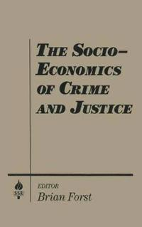 The Socio-Economics of Crime and Justice