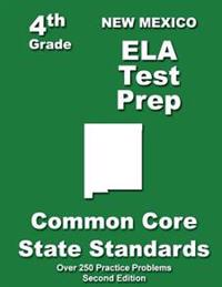 New Mexico 4th Grade Ela Test Prep: Common Core Learning Standards