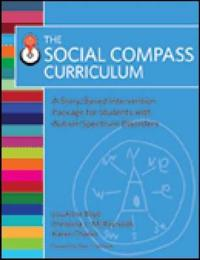The Social Compass Curriculum: A Story-Based Intervention Package for Students with Autism Spectrum Disorders [With Flash Cards]