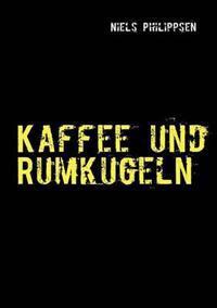 Kaffee Und Rumkugeln
