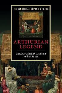 The Cambridge Companion to the Arthurian Legend