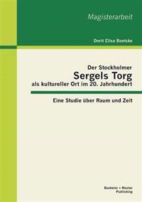 Der Stockholmer Sergels Torg ALS Kultureller Ort Im 20. Jahrhundert
