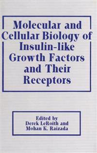 Molecular and Cellular Biology of Insulin-like Growth Factors and Their Receptors