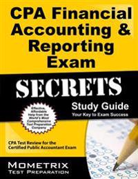 CPA Financial Accounting & Reporting Exam Secrets, Study Guide: CPA Test Review for the Certified Public Accountant Exam