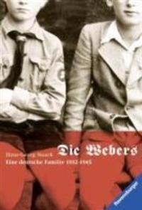 Noack, H: Webers, eine deutsche Familie 1932-1945