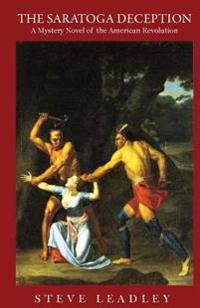 The Saratoga Deception: A Mystery Novel of the American Revolution