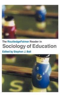 Routledge Falmer Reader in Sociology of Education