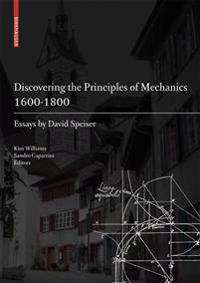 Discovering the Principles of Mechanics 1600-1800