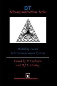 Modelling Future Telecommunications Systems