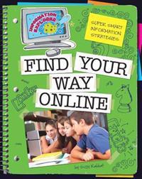 Super Smart Information Strategies: Find Your Way Online