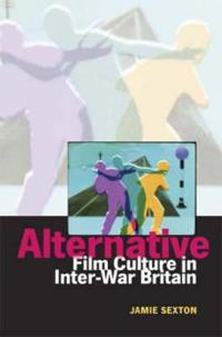 Alternative Film Culture in Inter-War Britain