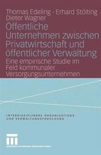 Öffentliche Unternehmen Zwischen Privatwirtschaft Und Öffentlicher Verwaltung