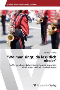 Wo Man Singt, Da Lass Dich Nieder
