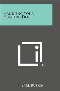 Handling Your Hunting Dog