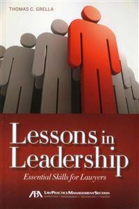 Lessons in Leadership: Essential Skills for Lawyers