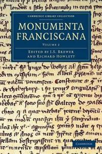 Monumenta Franciscana 2 Volume set Monumenta Franciscana
