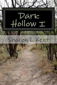 Dark Hollow I