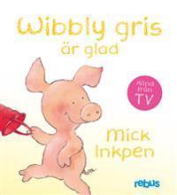 Wibbly gris är glad