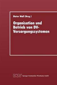 Organisation und Betrieb von DV-Versorgungssystemen