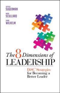The 8 Dimensions of Leadership: DiSC Strategies for Becoming a Better Leader
