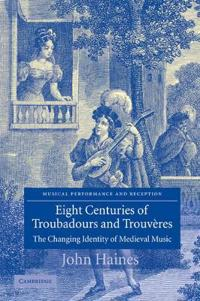 Eight Centuries of Troubadours and Trouveres