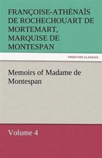 Memoirs of Madame de Montespan - Volume 4