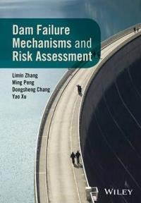 Dam Failure Mechanisms and Risk Assessment