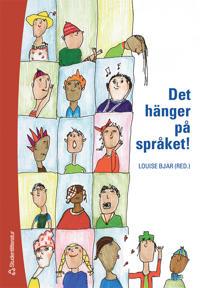 Det hänger på språket! : lärande och språkutveckling i grundskolan