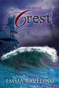 Crest (Ondine Quartet Book 3)