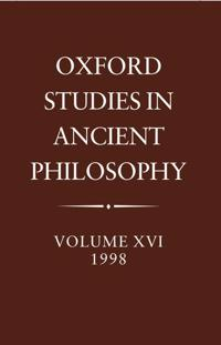 Oxford Studies in Ancient Philosophy: Volume XVI, 1998
